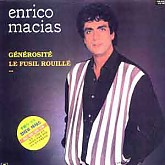 ENRICO MACIAS (GENEROSITE/LE FUSIL ROUILLE..)