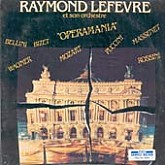 Raymond Lefevre / Operamania