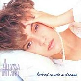 Alyssa Milano /  Locked Inside A Dream
