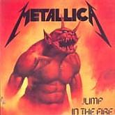 Metallica / Jump In The Fire