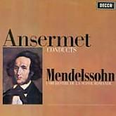 Ernest Ansermet /  Ansermet conducts Mendelssohn