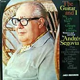 Andres Segovia /  The Guitar And I