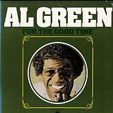 Al Green  /  For The Good Time
