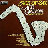 Ace Cannon / Ace Of Sax
