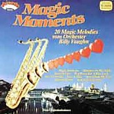 Billy Vaughn & His Orchestra / Magic Moments: 20 Magic Melodies Vom Orchester Billy Vaughn