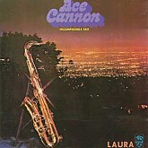 Ace Cannon  / Incomparable Sax- Laura