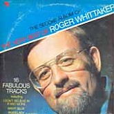 Roger Whittaker / The Second Album Of The Very Best Of Roger Whittaker