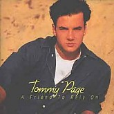 Tommy Page /  A Friend To Rely On