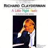 Richard Clayderman /  A Little Night Music; 12 Classic Love Songs