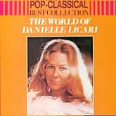 Danielle Licari / The World Of Danielle Licari - Pop-Classical Best Collection
