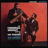 Cannonball Adderley Quintet / In San Francisco