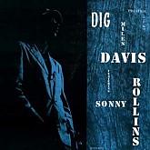 Miles Davis / Dig - Featuring Sonny Rollins