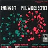 Phil Woods Septet  / Pairing Off