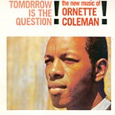 Ornette Coleman  / Tomorrow Is The Question