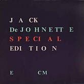 JACK DEJOHNETTE  / SPECIAL EDITON