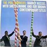 BARNEY KESSEL, SHELLY MANNE, RAY BROWN / THE POLL WINNERS
