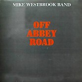 MIKE WESTBROOK BAND (OFF ABBEY ROAD)