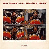 Billy Cobham  / Billy Cobham's Glass Menagerie; Smokin'