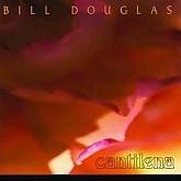 Bill Douglas / Cantilena