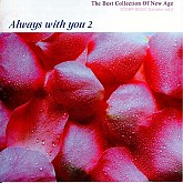 ALWAYS WITH YOU 2  / The Best Collection Of New Age
