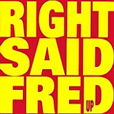 Right Said Fred / Up