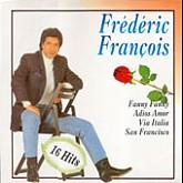 Frederic Francois / 16 Hits (Fanny Fanny/Adios Amor)
