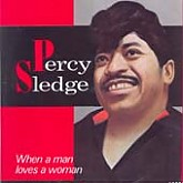 Percy Sledge / When A Man Loves A Woman